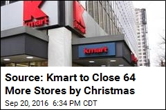 Source: Kmart to Close 64 More Stores by Christmas