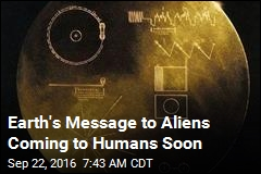 Earth's Message to Aliens Now Available to Humans