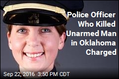 Police Officer Who Killed Unarmed Man in Oklahoma Charged