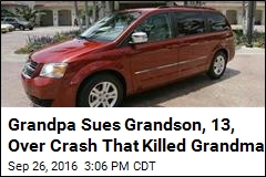 Grandpa Sues Grandson, 13, Over Crash That Killed Grandma