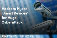 Hackers Hijack 'Smart Devices' for Huge Cyberattack