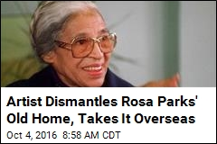 Artist Dismantles Rosa Parks' Old Home, Takes It Overseas
