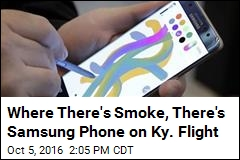 Where There's Smoke, There's Samsung Phone on Ky. Flight