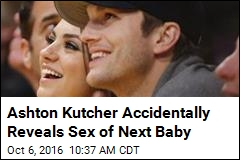 Ashton Kutcher Accidentally Reveals Sex of Next Baby