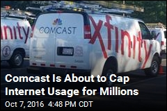 Comcast Is About to Cap Internet Usage for Millions