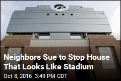 Neighbors Sue to Stop House That Looks Like Stadium