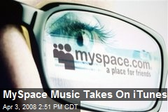 MySpace Music Takes On iTunes