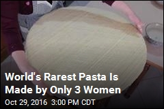 World's Rarest Pasta Is Made by Only 3 Women