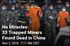 No Miracles: 33 Trapped Miners Found Dead in China