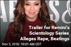 Trailer for Remini's Scientology Series Alleges Rape, Beatings
