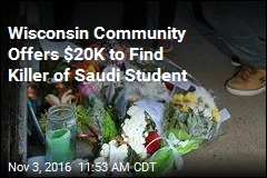 Wisconsin Community Offers $20K to Find Killer of Saudi Student