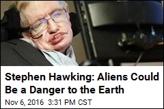 Stephen Hawking: 'We Should Be Wary' of Contacting Aliens