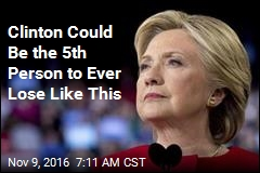 Clinton Could Be the 5th Person to Ever Lose Like This