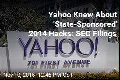 Yahoo Knew About 'State-Sponsored' 2014 Hacks: SEC Filings