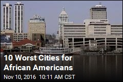 10 Worst Cities for African Americans
