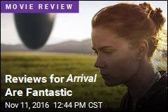 Arrival Is 'Epic,' 'Unforgettable'