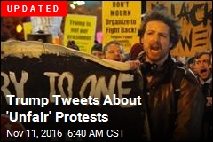 Trump Tweets About 'Unfair' Protests