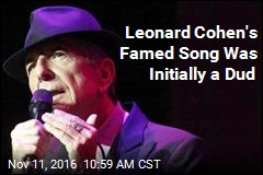 Leonard Cohen's Famed Song Was Initially a Dud