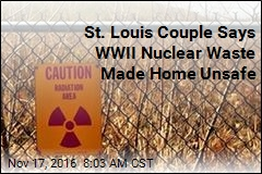 St. Louis Couple Says WWII Nuclear Waste Made Home Unsafe
