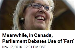 Meanwhile, in Canada, Parliament Debates Use of 'Fart'