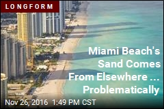 Miami Beach's Sand Comes From Elsewhere ... Problematically