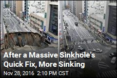 After a Massive Sinkhole's Quick Fix, More Sinking