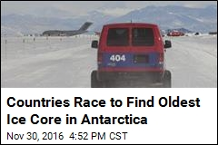 Countries Race to Find Oldest Ice Core in Antarctica