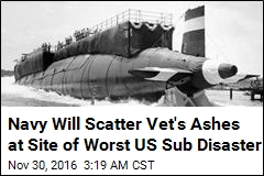 Navy Will Scatter Vet's Ashes at Site of Worst US Sub Disaster