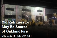 Faulty Fridge May Have Caused Oakland Disaster