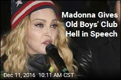 Madonna Gives Old Boys' Club Hell in Speech