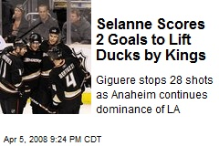 Selanne Scores 2 Goals to Lift Ducks by Kings