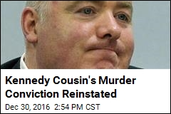Kennedy Cousin's Murder Conviction Reinstated