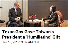 Texas Gov Gave Taiwan's President a 'Humiliating' Gift