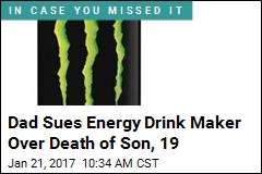 Dad Sues Energy Drink Maker for Death of Son, 19