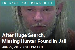 'Missing' Hunter Found in Jail