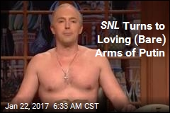SNL Turns to Loving (Bare) Arms of Putin