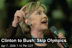 Clinton to Bush: Skip Olympics