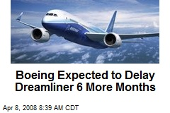 Boeing Expected to Delay Dreamliner 6 More Months