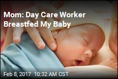 Mom: Day Care Worker Breastfed My Baby