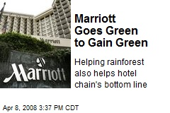 Marriott Goes Green to Gain Green