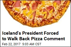 Iceland's President Ensnared in Pizza-Topping Controversy