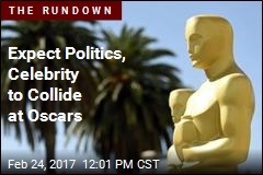 Expect Politics, Celebrity to Collide at Oscars
