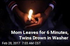 Mom Leaves for 6 Minutes, Twins Drown in Washer