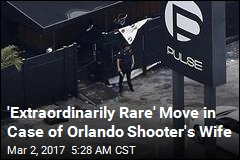 'Extraordinarily Rare' Move in Case of Orlando Shooter's Wife