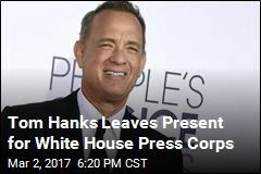 Tom Hanks Leaves Surprise Gift for White House Press Corps