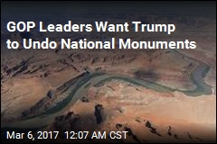 GOP Leaders Want Trump to Undo National Monuments