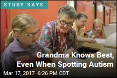 Grandma Knows Best, Even When Spotting Autism