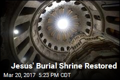 Jesus' Burial Shrine Restored