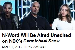 N-Word Will Be Aired Unedited on NBC's Carmichael Show