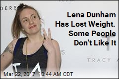 Lena Dunham Is Getting Flak for Losing Weight